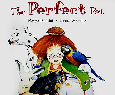 The Perfect Pet By Palatini, Margie/ Whatley, Bruce (ILT)